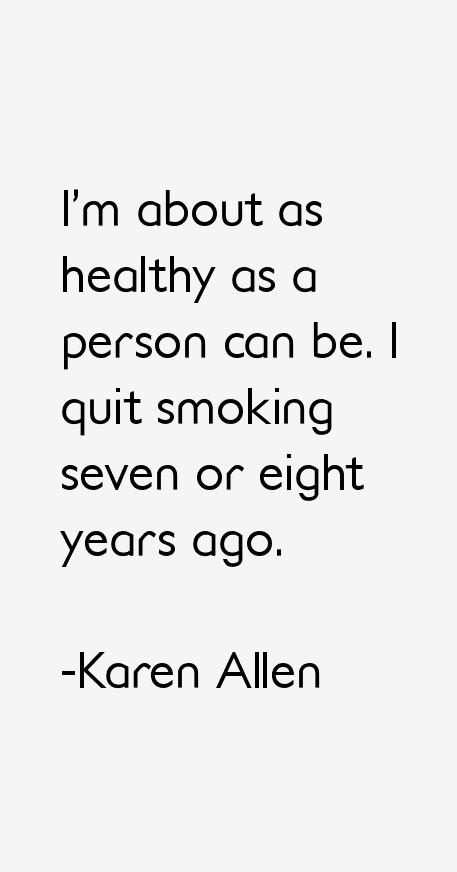 Karen Allen Quotes
