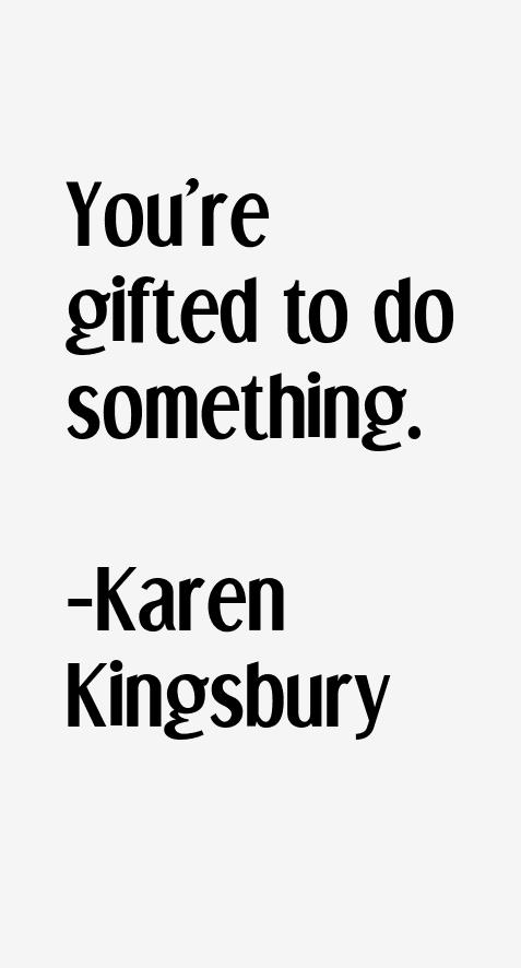 Karen Kingsbury Quotes