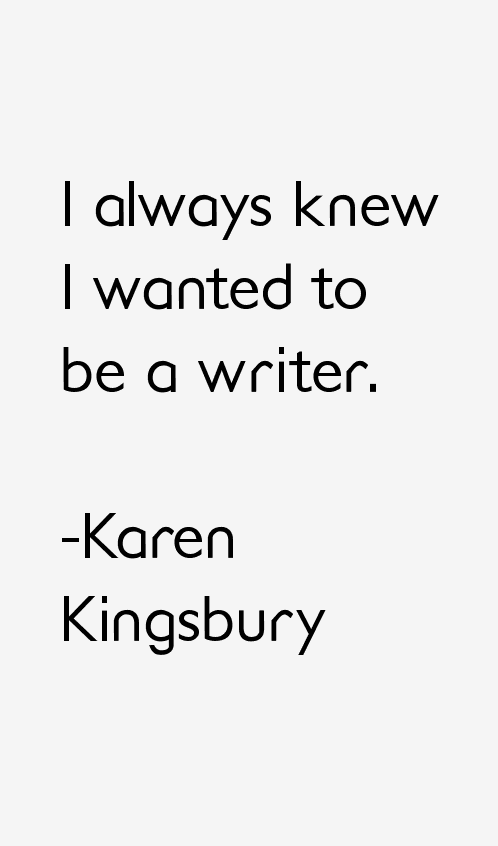 Karen Kingsbury Quotes