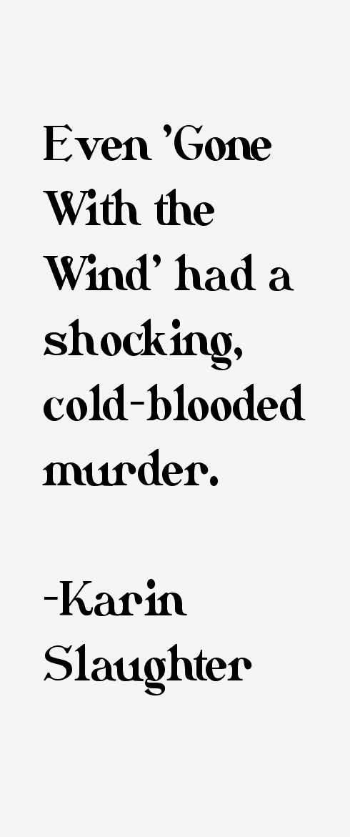 Karin Slaughter Quotes