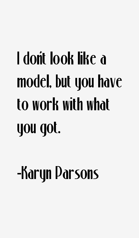 Karyn Parsons Quotes