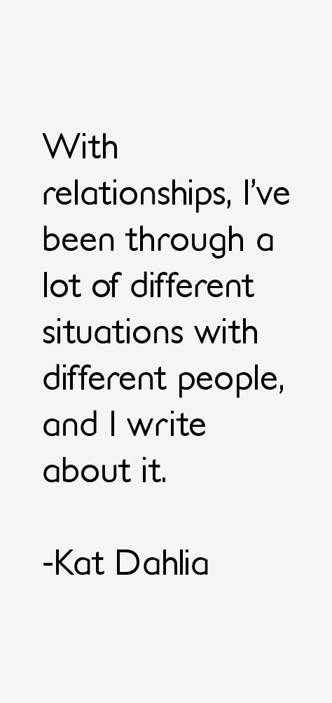 Kat Dahlia Quotes