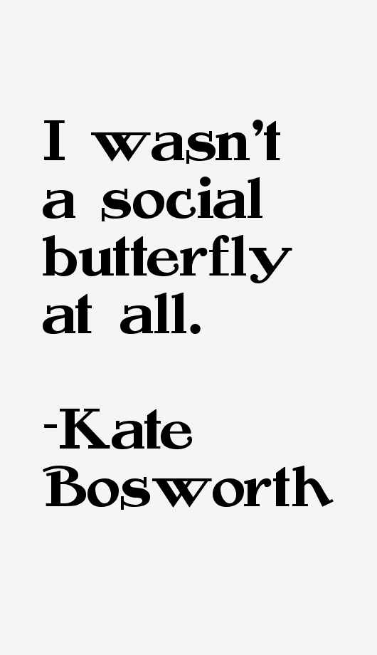 Kate Bosworth Quotes