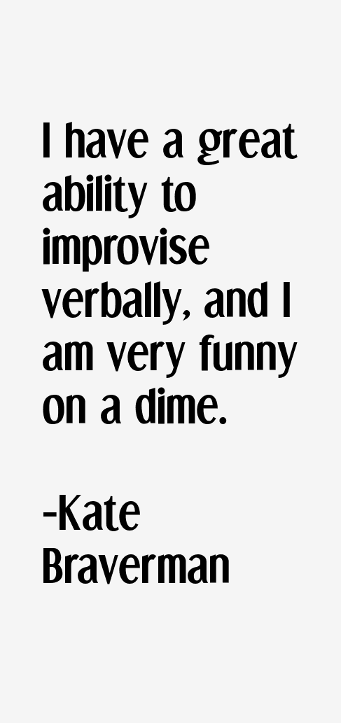 Kate Braverman Quotes