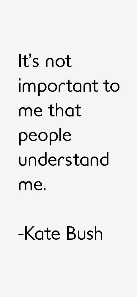 Kate Bush Quotes