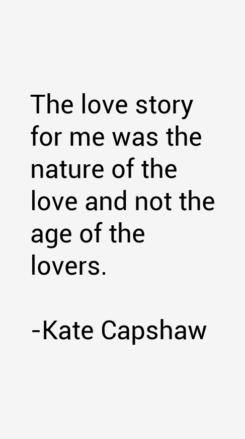 Kate Capshaw Quotes