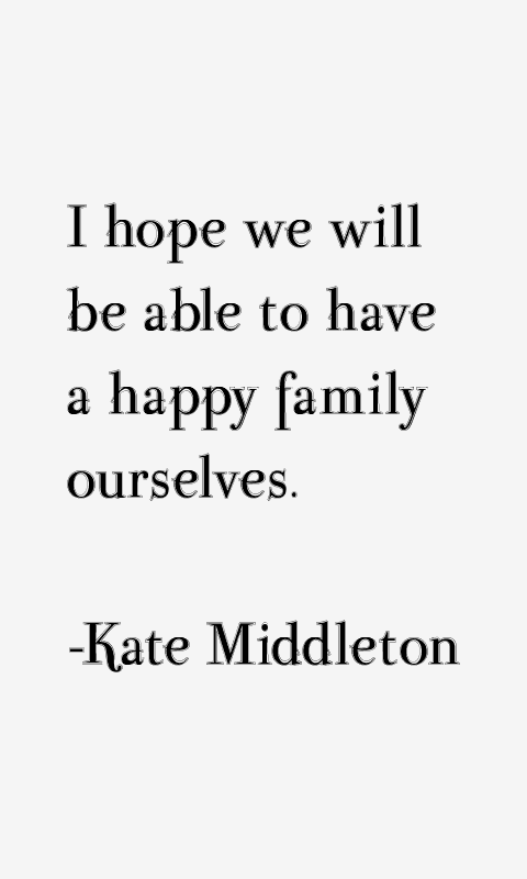 Kate Middleton Quotes