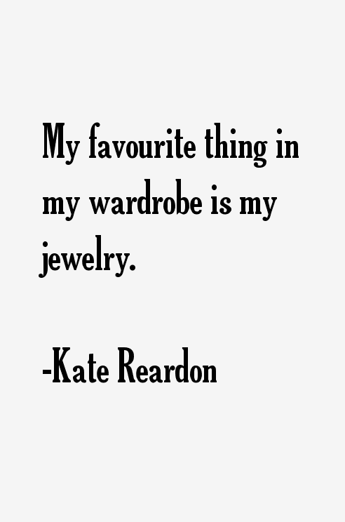 Kate Reardon Quotes