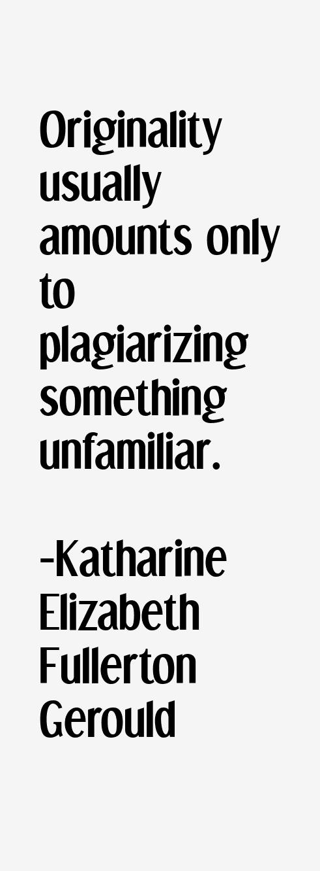 Katharine Elizabeth Fullerton Gerould Quotes