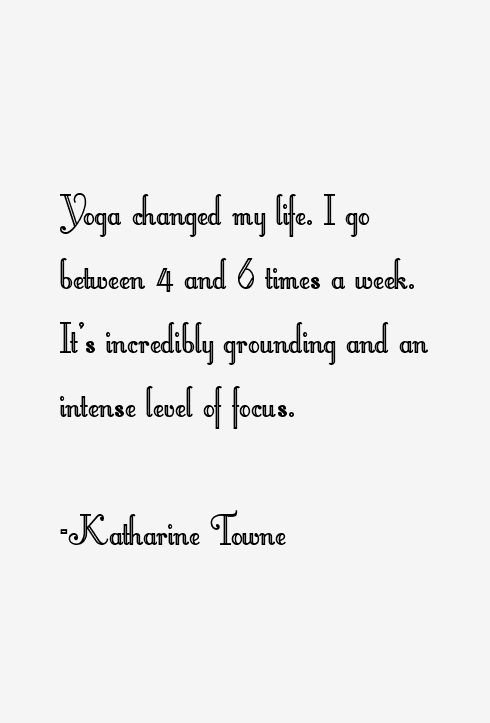 Katharine Towne Quotes