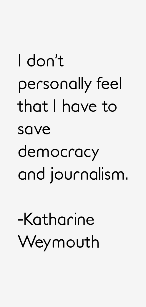Katharine Weymouth Quotes