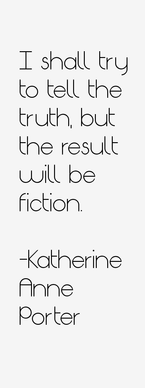 Katherine Anne Porter Quotes
