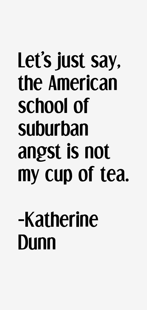 Katherine Dunn Quotes