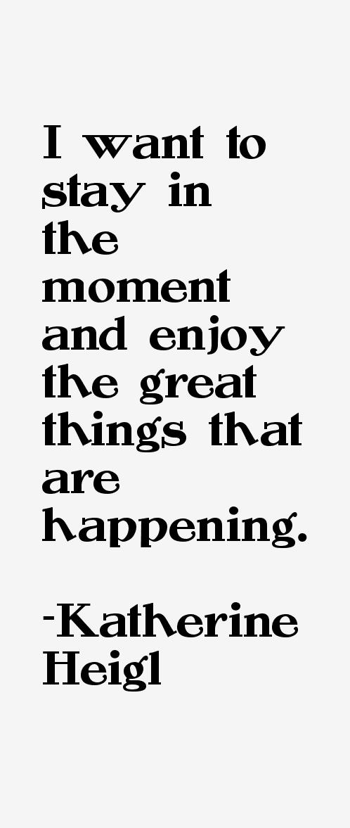 Katherine Heigl Quotes