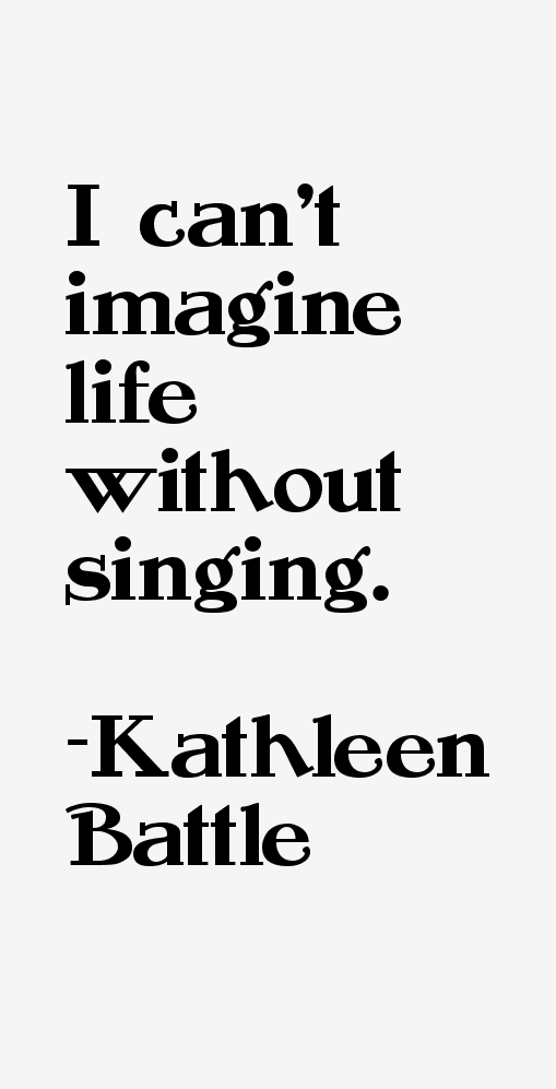 Kathleen Battle Quotes