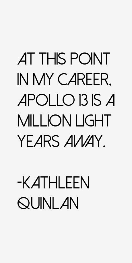 Kathleen Quinlan Quotes