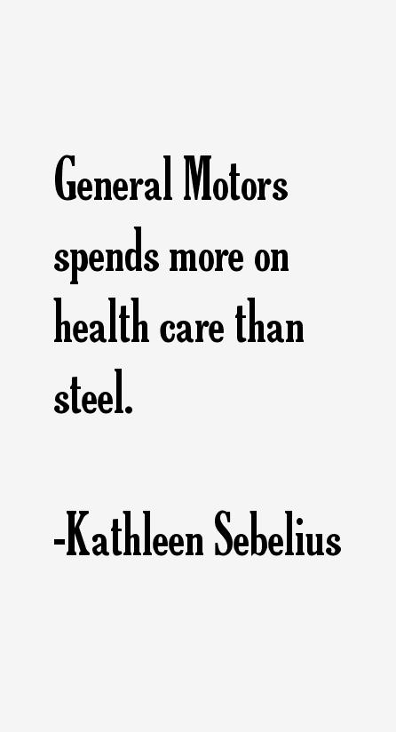 General Motors Spends More On Health Car By Kathleen Sebelius Like Success