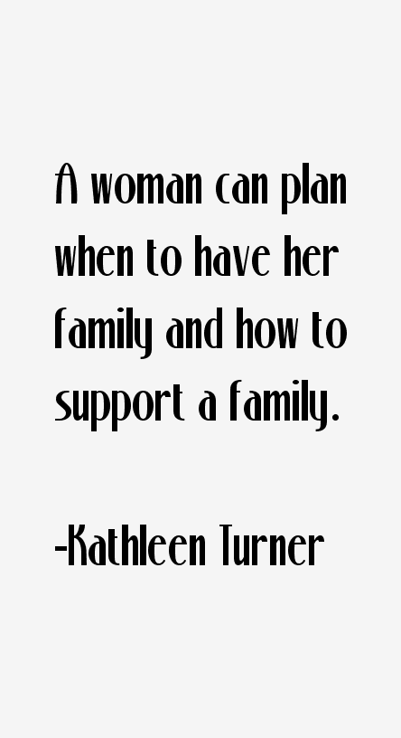 Kathleen Turner Quotes