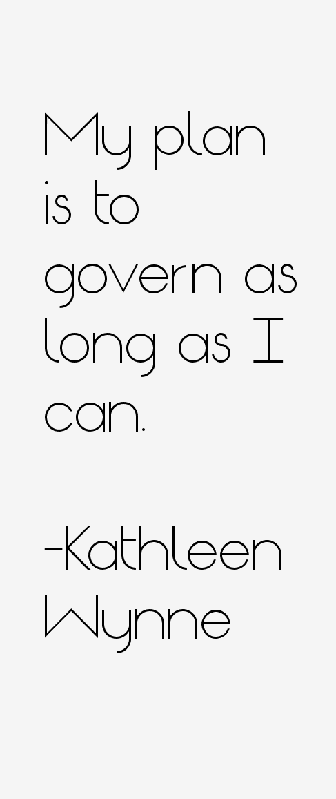 Kathleen Wynne Quotes
