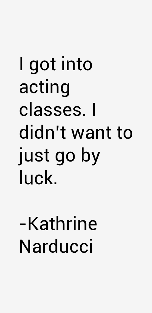 Kathrine Narducci Quotes