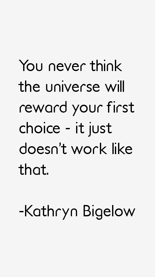 Kathryn Bigelow Quotes
