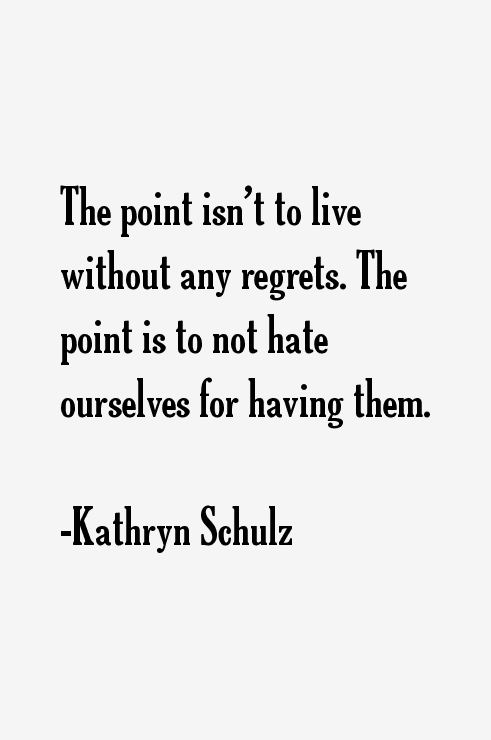 Kathryn Schulz Quotes