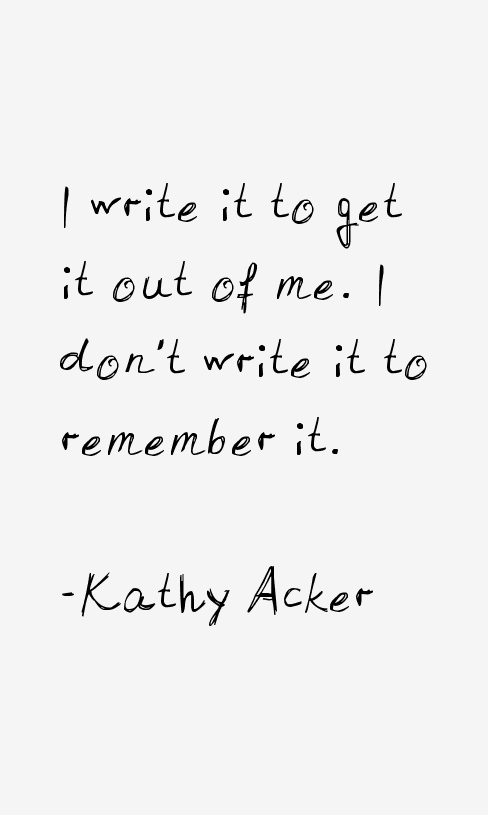 Kathy Acker Quotes