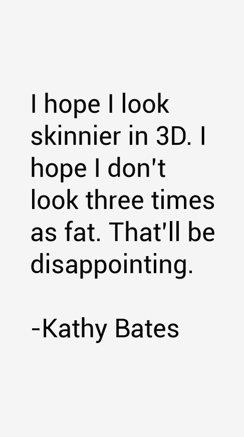 Kathy Bates Quotes