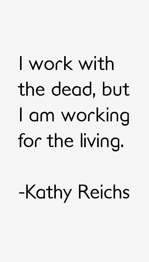 Kathy Reichs Quotes
