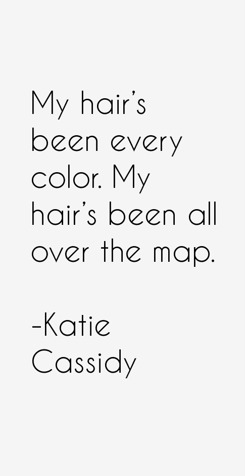 Katie Cassidy Quotes