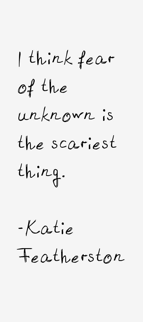 Katie Featherston Quotes