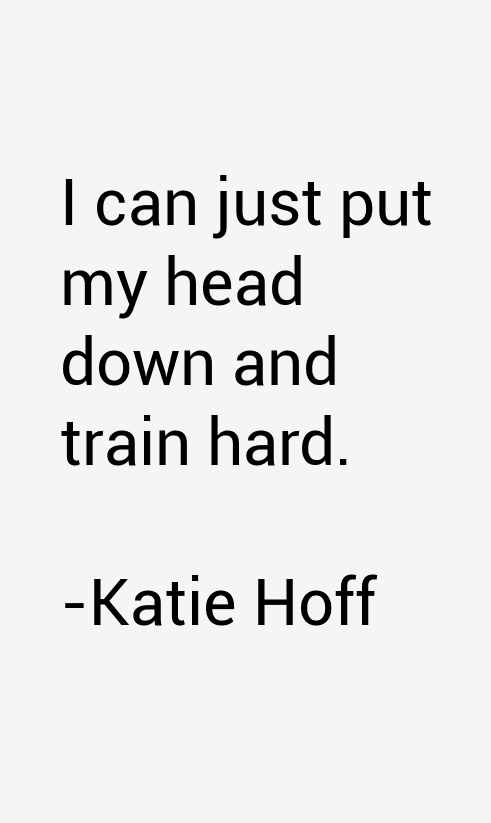 Katie Hoff Quotes