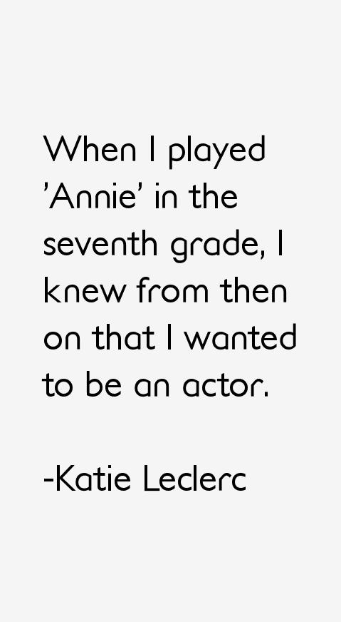 Katie Leclerc Quotes