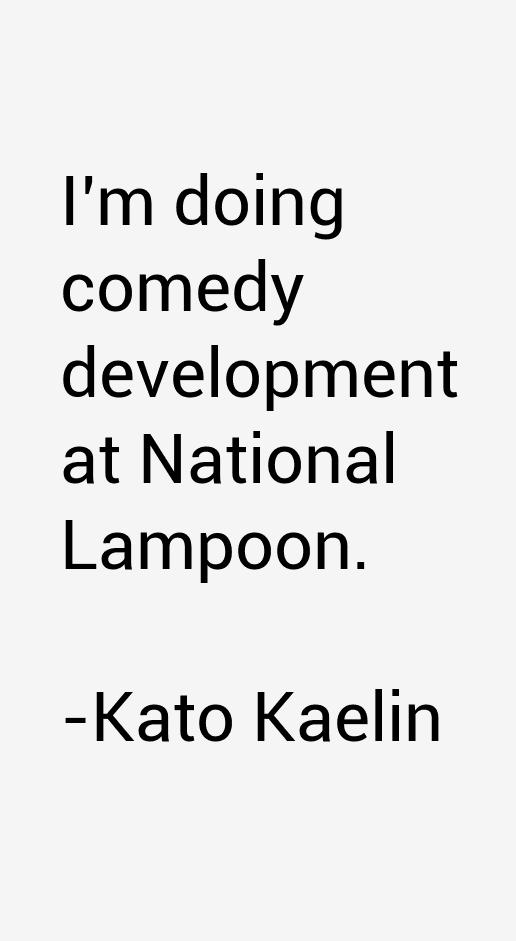 Kato Kaelin Quotes