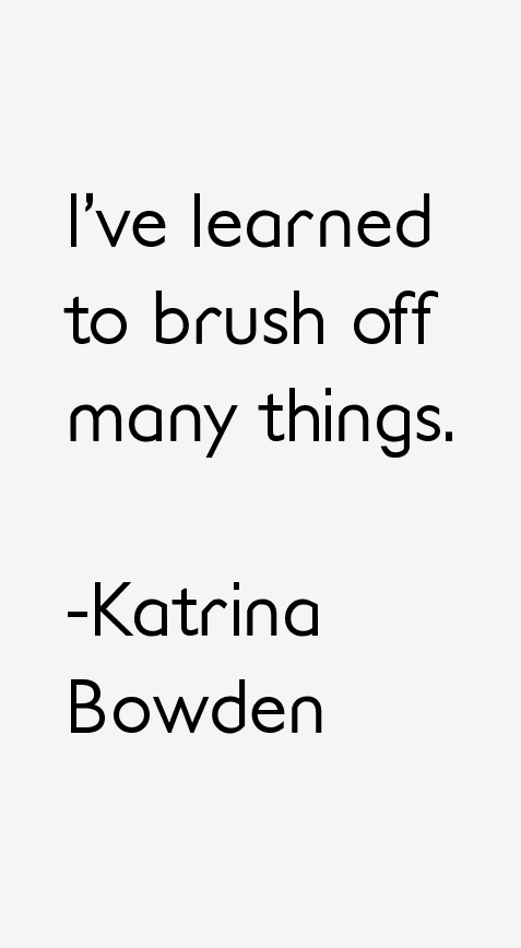 Katrina Bowden Quotes