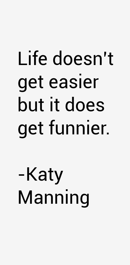 Katy Manning Quotes