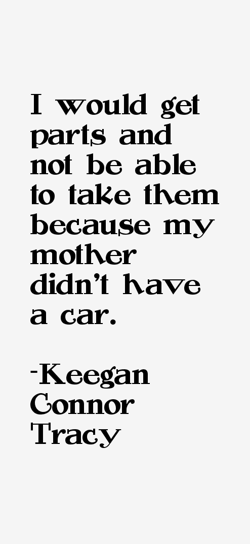 Keegan Connor Tracy Quotes