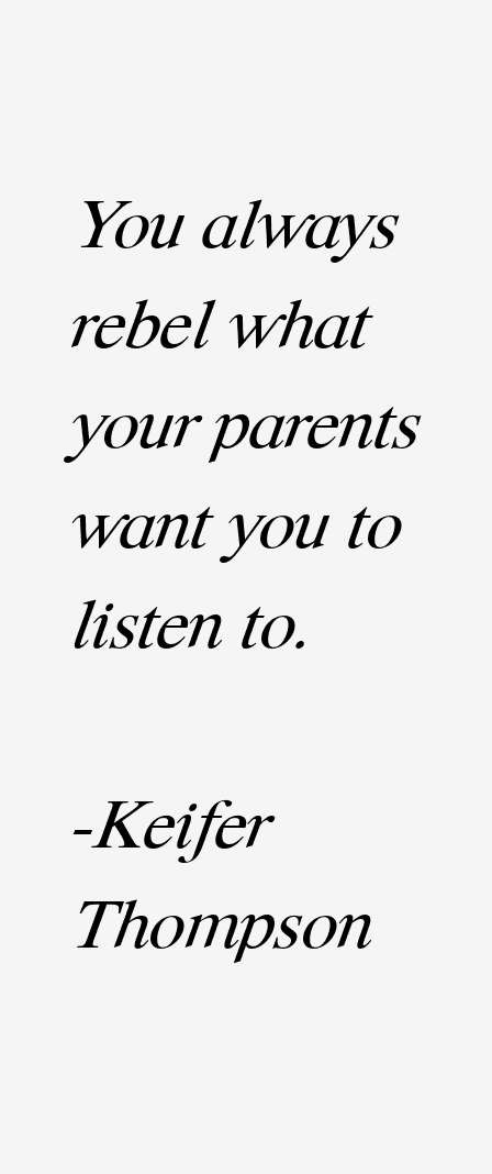 Keifer Thompson Quotes