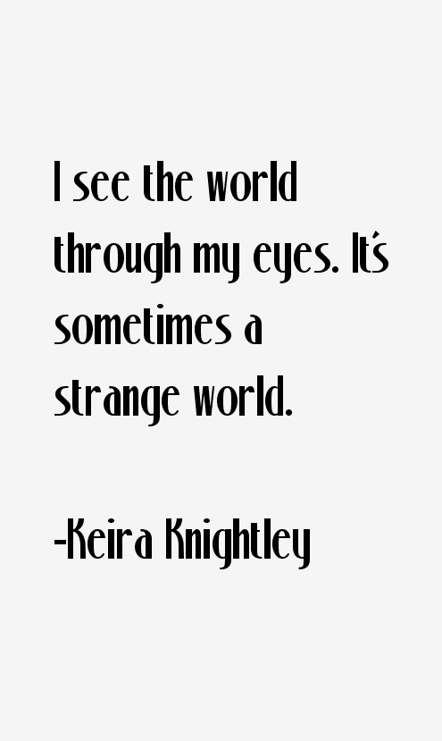 Keira Knightley Quotes. QuotesGram Keira Knightley Quotes