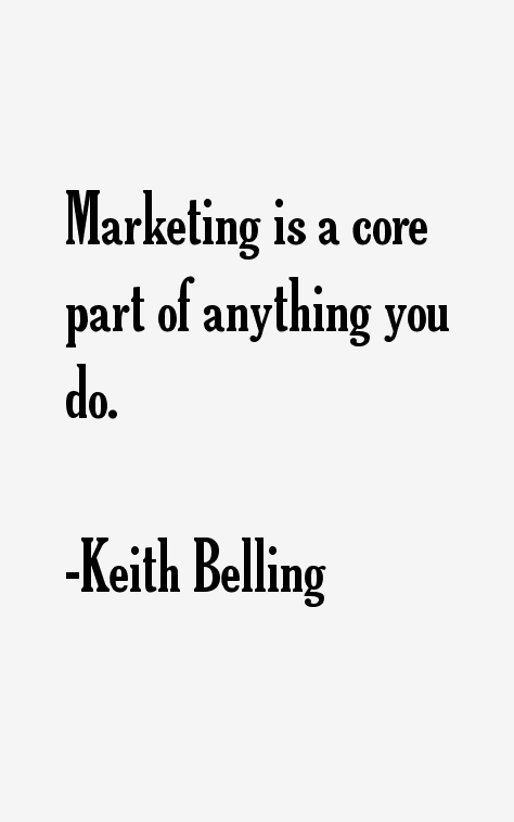 Keith Belling Quotes