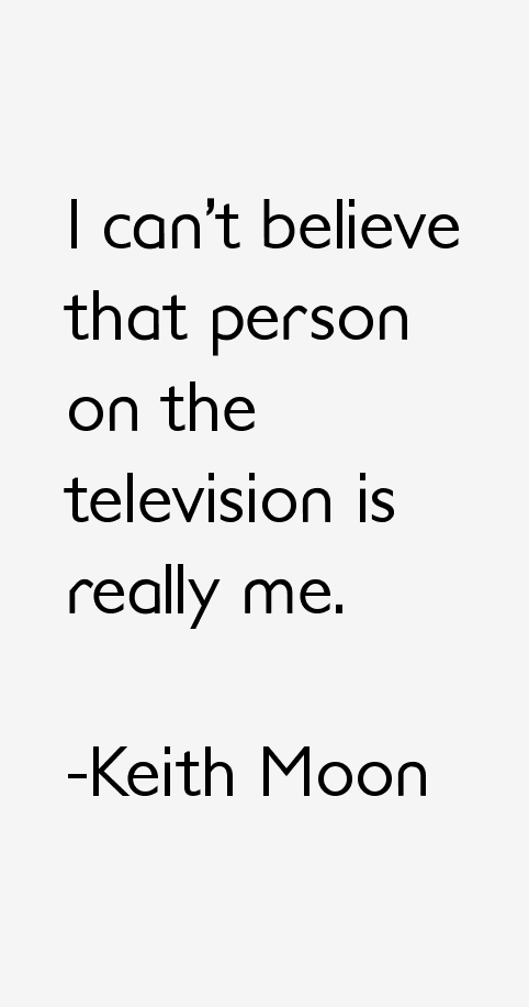 Keith Moon Quotes