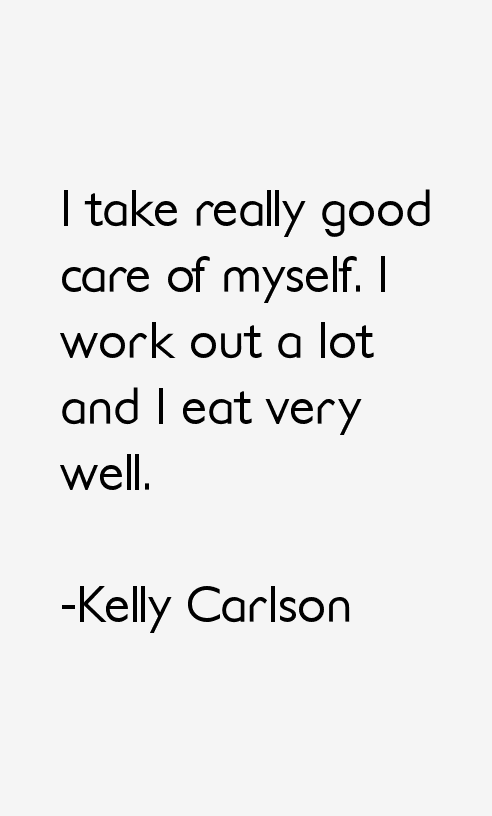 Kelly Carlson Quotes