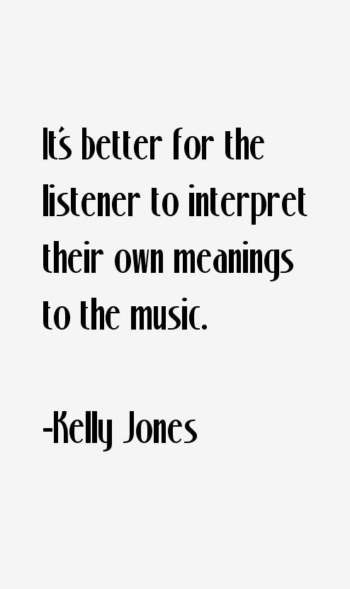 Kelly Jones Quotes