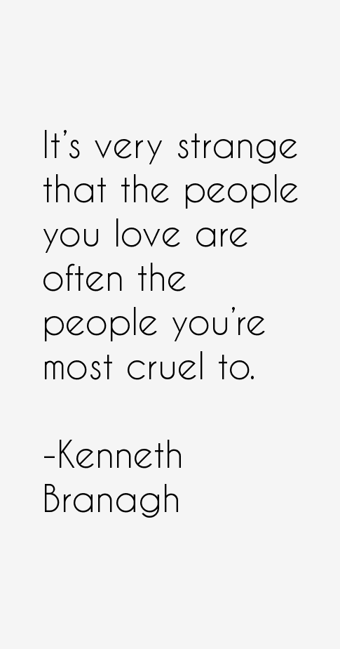 Kenneth Branagh Quotes