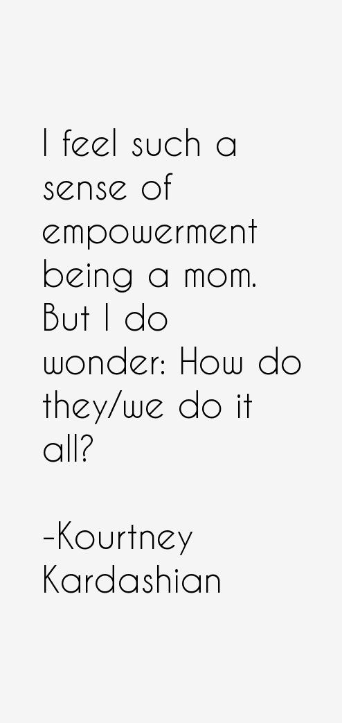 Kourtney Kardashian Quotes