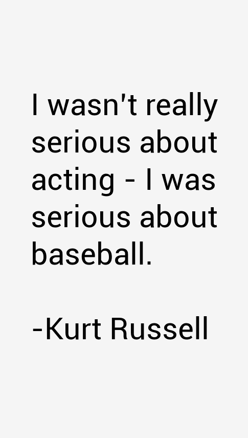 Kurt Russell Quotes