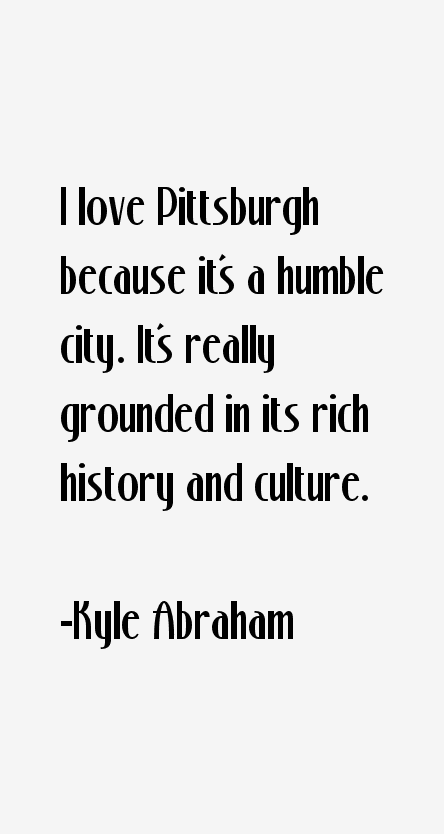 Pittsburgh Quotes Delectable Top 22 Most Inspiring Kyle Abraham Quotesquotesurf