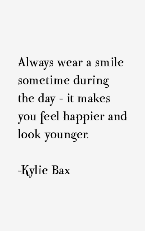 Kylie Bax Quotes