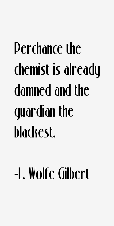 L. Wolfe Gilbert Quotes