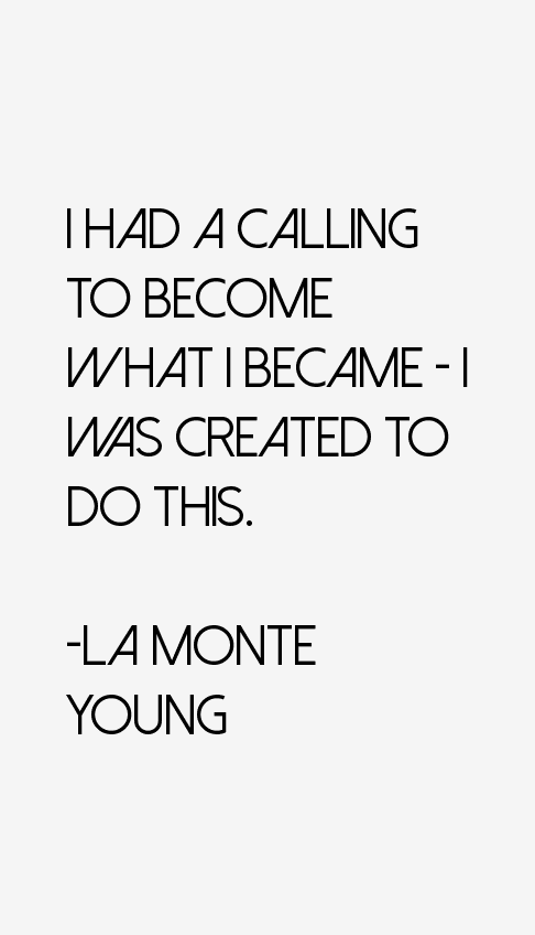 La Monte Young Quotes